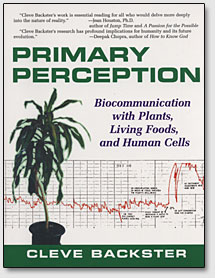 "Обложка книги Клива Бакстера ""Primary Perception. Biocommunication with Plants, Living Foods, and Human Cells"""